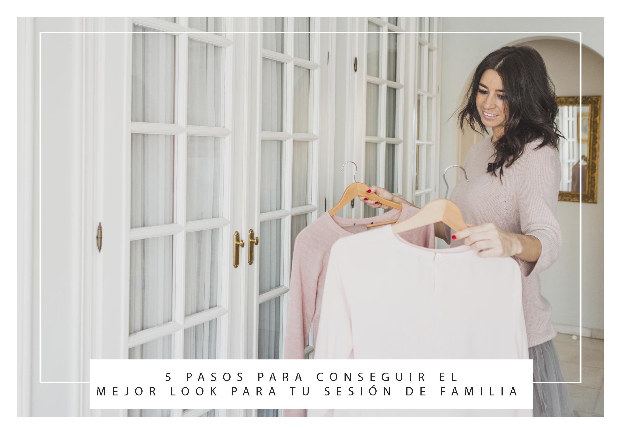 5 pasos que te ayudarán a elegir el mejor look para tu sesión de familia